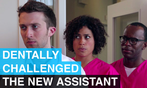 The New Assistant - Dentally Challenged