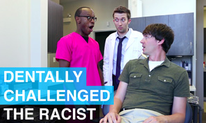 The Racist - Dentally Challenged